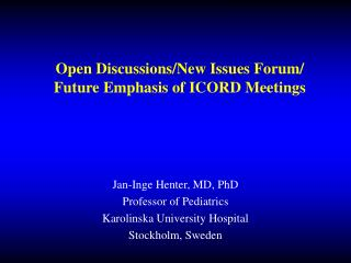 Open Discussions/New Issues Forum/ Future Emphasis of ICORD Meetings