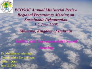 Dr. Muhammad Alsayrafi Friends of the Environment Doha – Qatar June 2, 2008