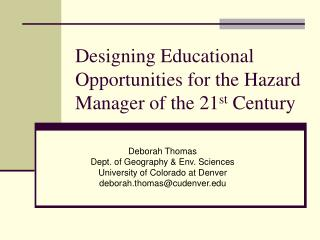 Designing Educational Opportunities for the Hazard Manager of the 21 st  Century