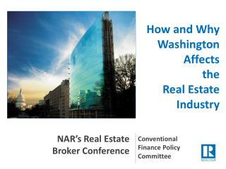 How and Why Washington Affects  the  Real Estate Industry