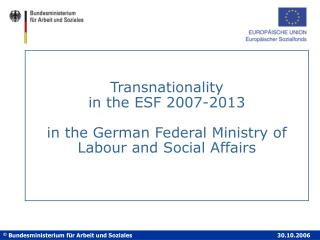 Transnationality  in the ESF 2007-2013   in the German Federal Ministry of Labour and Social Affairs