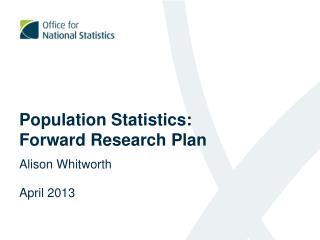 Population Statistics: Forward Research Plan