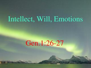 Intellect, Will, Emotions