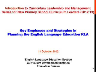 Introduction  to Curriculum Leadership and Management Series for New Primary School Curriculum Leaders (2012/13)