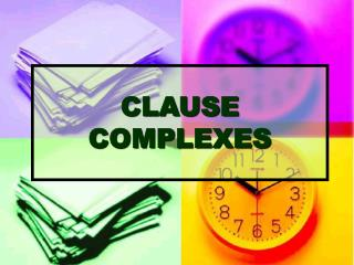 CLAUSE COMPLEXES
