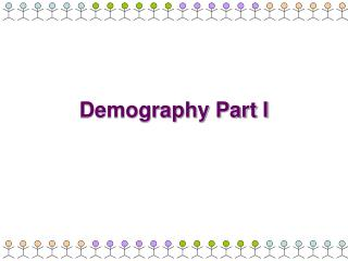 Demography Part I