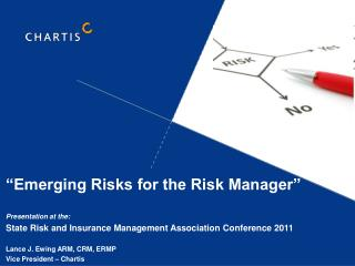 """Emerging Risks for the Risk Manager"" Presentation at the:  State Risk and Insurance Management Association Conference"