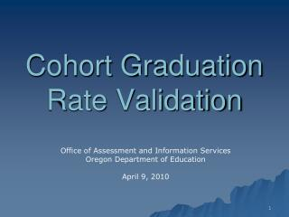 Cohort Graduation  Rate Validation