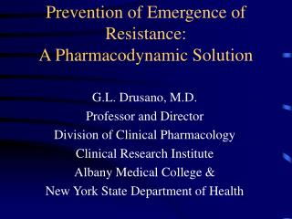 Prevention of Emergence of Resistance:  A Pharmacodynamic Solution