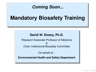 Coming Soon... Mandatory Biosafety Training