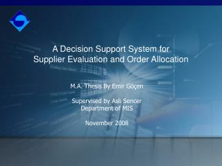 A Decision Support System for  Supplier Evaluation and Order Allocation