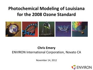 Photochemical Modeling  of Louisiana for  the 2008 Ozone Standard