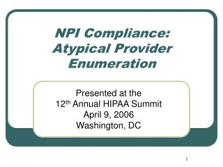 NPI Compliance:   Atypical Provider Enumeration