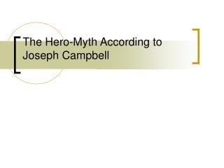The Hero-Myth According to Joseph Campbell