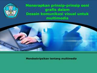 Menerapkan prinsip-prinsip seni grafis dalam Desain komunikasi visual untuk multimedia