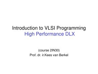 Introduction to VLSI Programming  High Performance DLX