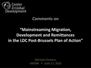 "Comments on ""Mainstreaming Migration, Development and Remittances in the LDC Post-Brussels Plan of Action"""