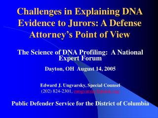 Challenges in Explaining DNA Evidence to Jurors: A Defense ...