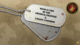 Wear & care Of the PHYSICAL TRAINING & Utility uniforms