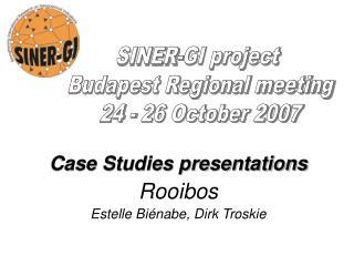 Case Studies presentations Rooibos Estelle Biénabe, Dirk Troskie