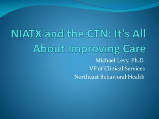 NIATX and the CTN: It's All About Improving Care