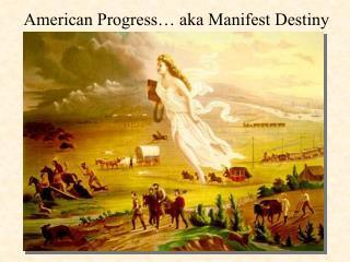 American Progress… aka Manifest Destiny