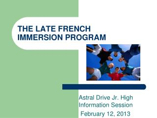 THE LATE FRENCH IMMERSION PROGRAM