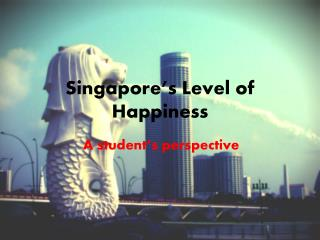 Singapore's Level of Happiness