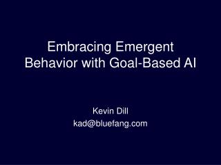 Embracing Emergent Behavior with Goal-Based AI