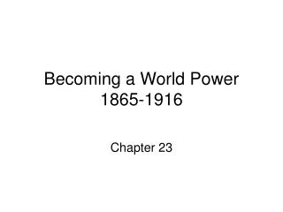 Becoming a World Power 1865-1916