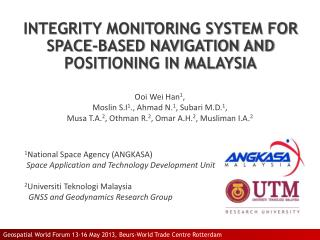 INTEGRITY MONITORING SYSTEM FOR SPACE-BASED NAVIGATION AND POSITIONING IN MALAYSIA