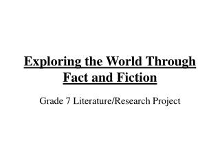 Exploring the World Through Fact and Fiction