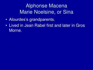 Alphonse Macena  Marie Noelsine, or Sina