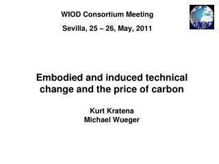 Embodied and induced technical change and the price of carbon Kurt Kratena Michael Wueger
