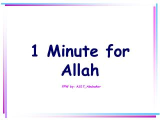 1 Minute for Allah PPW by: AS17_Abubakar