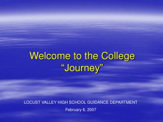 "Welcome to the College ""Journey"""