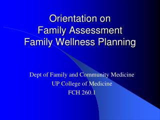 Orientation on  Family Assessment  Family Wellness Planning