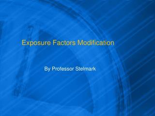 Exposure Factors Modification