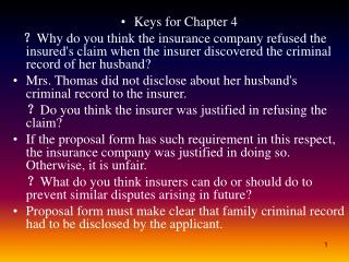 Keys for Chapter 4 ? Why do you think the insurance company refused the insured's claim when the insurer discovered the