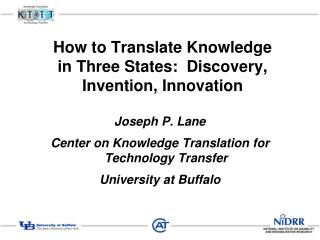 How to Translate Knowledge  in Three States:  Discovery, Invention, Innovation