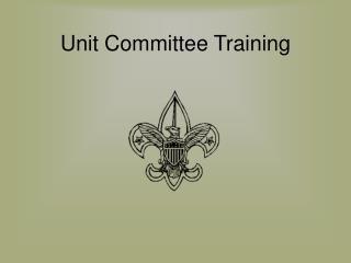 Unit Committee Training