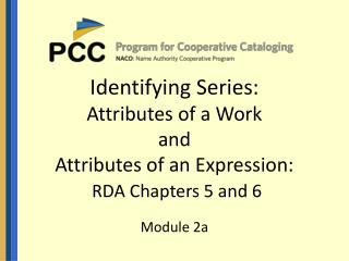 Identifying Series:  Attributes of a Work and  Attributes of an Expression: RDA Chapters 5 and 6