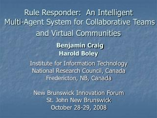 Rule Responder:  An Intelligent  Multi-Agent System for Collaborative Teams and Virtual Communities Benjamin Craig Haro