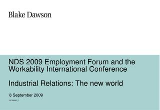 NDS 2009 Employment Forum and the Workability International Conference Industrial Relations: The new world