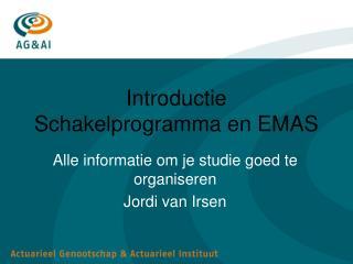 Introductie Schakelprogramma en EMAS