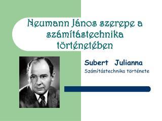 Neumann János szerepe a számítástechnika történetében