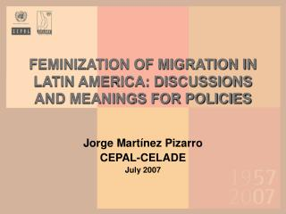 FEMINIZATION OF MIGRATION IN LATIN AMERICA: DISCUSSIONS AND MEANINGS FOR POLICIES