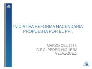 INICIATIVA REFORMA HACENDARIA PROPUESTA POR EL PRI.