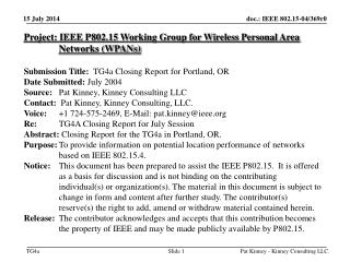 Project: IEEE P802.15 Working Group for Wireless Personal Area Networks (WPANs) Submission Title:   TG4a Closing Report