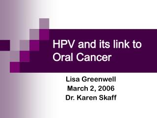 HPV and its link to    Oral Cancer